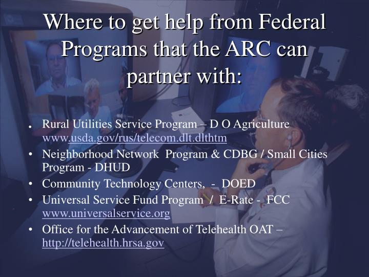 Where to get help from Federal Programs that the ARC can partner with:
