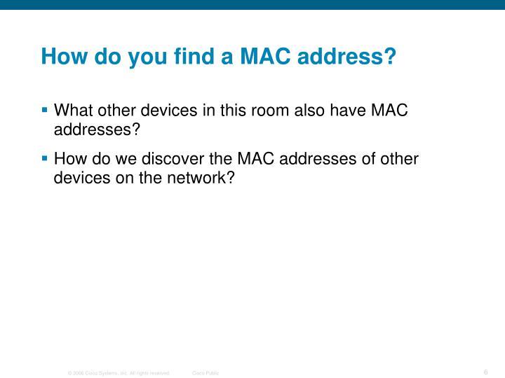 How do you find a MAC address?
