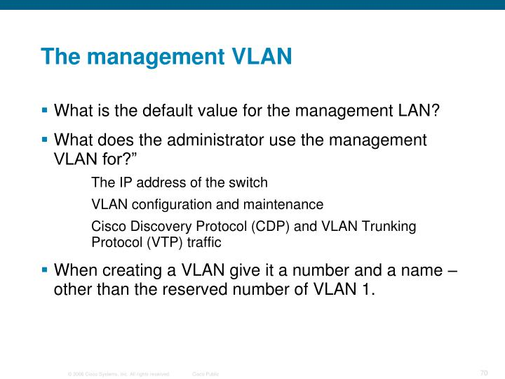 The management VLAN