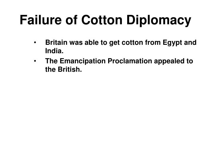 Failure of Cotton Diplomacy