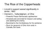 the rise of the copperheads