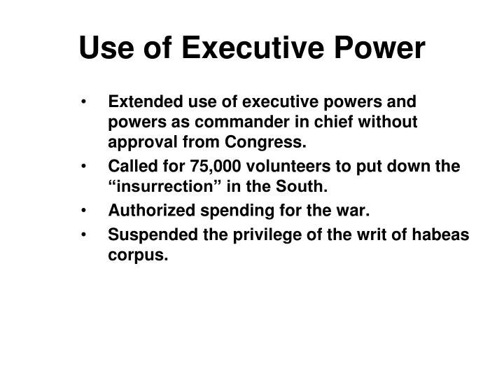 Use of Executive Power