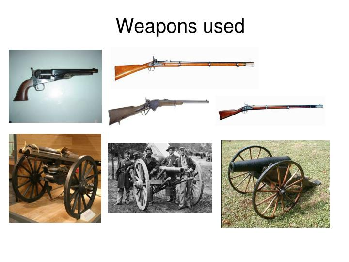 Weapons used