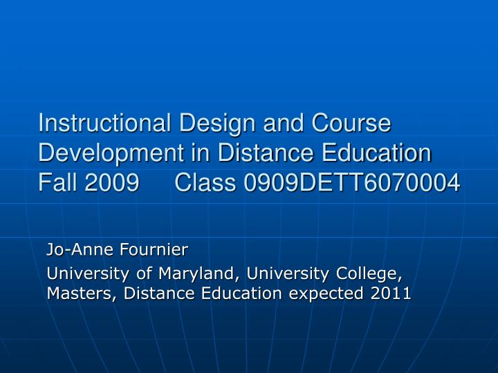 Instructional Design and Course Development in Distance Education