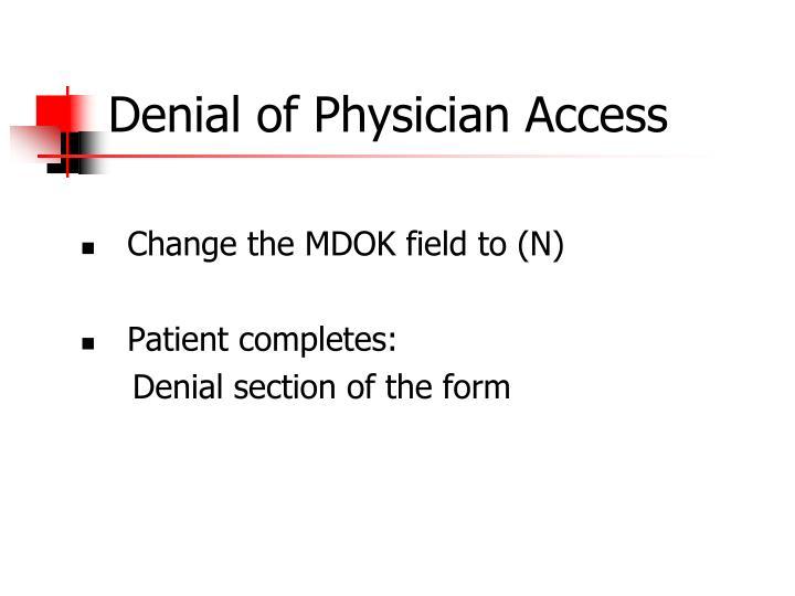 Denial of Physician Access