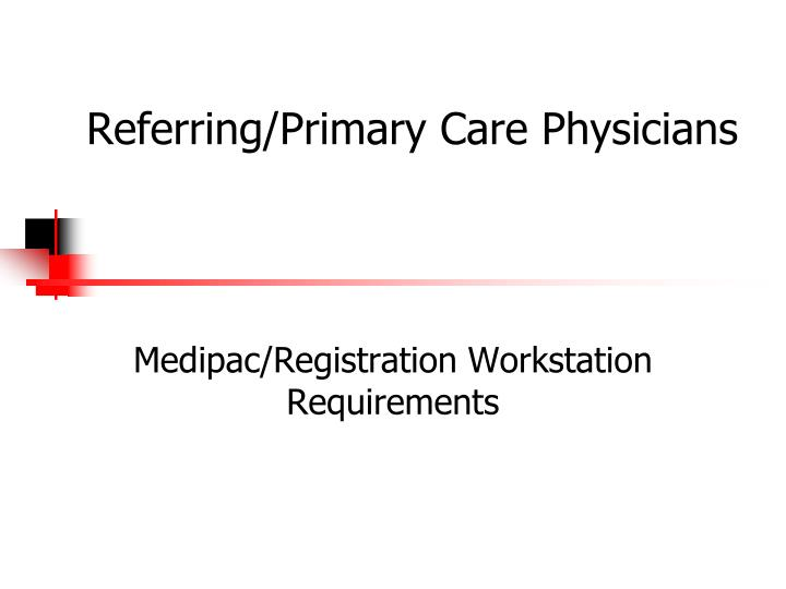 Referring/Primary Care Physicians