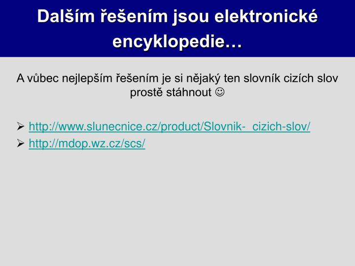 Dalším řešením jsou elektronické encyklopedie…