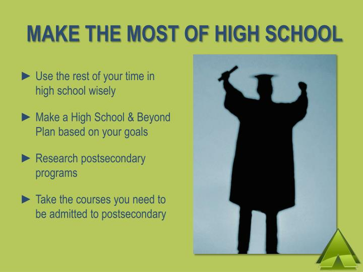 Make the most of high school