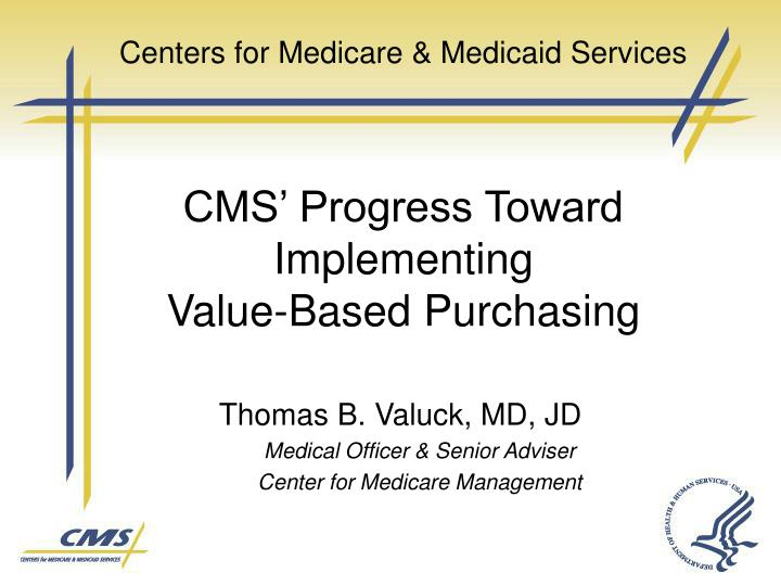 centers for medicare medicaid services cms progress toward implementing value based purchasing