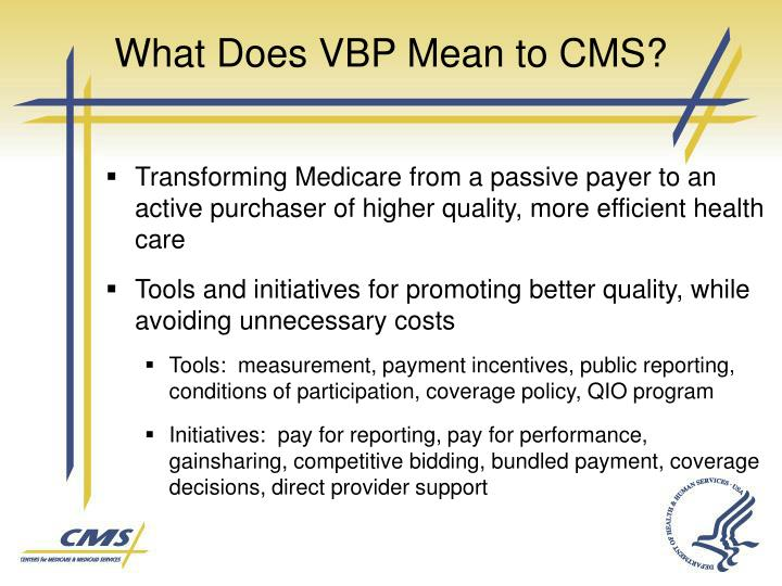 What Does VBP Mean to CMS?
