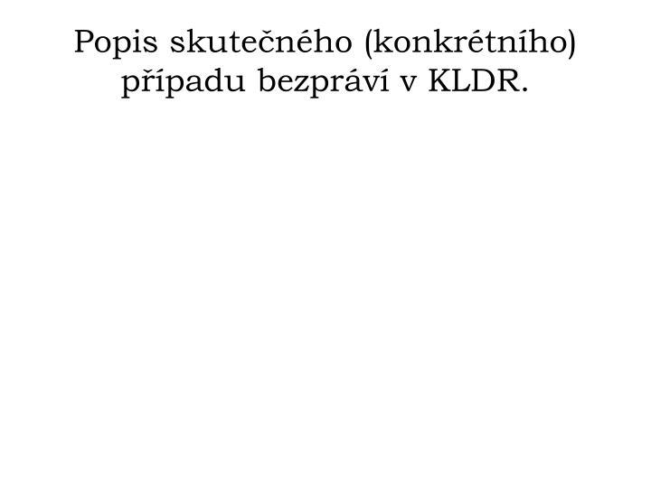 Popis skutečného (konkrétního) případu bezpráví v KLDR.