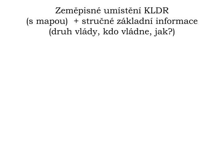 Zeměpisné umístění KLDR