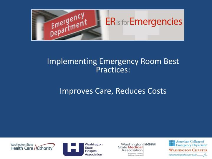 Implementing Emergency Room Best Practices: