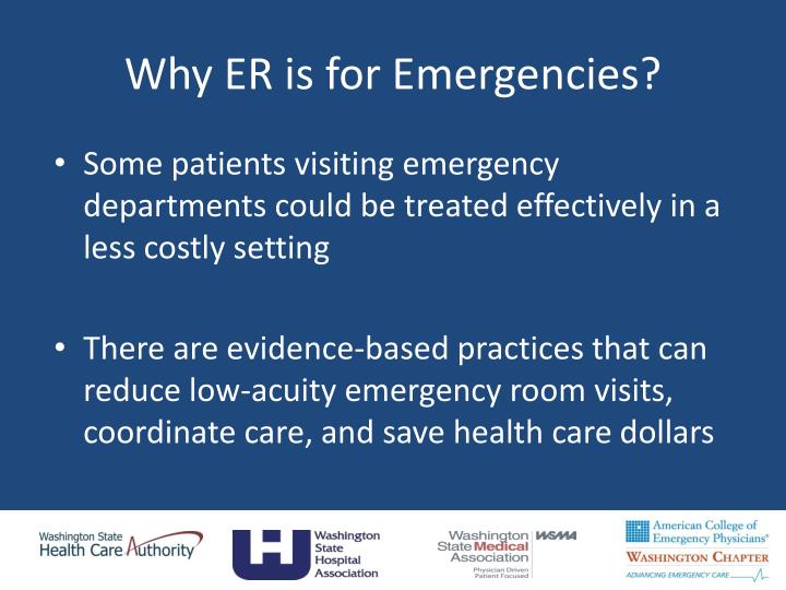 Why ER is for Emergencies?