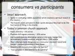 consumers vs participants