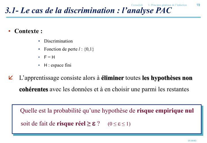 3.1- Le cas de la discrimination : l'analyse PAC