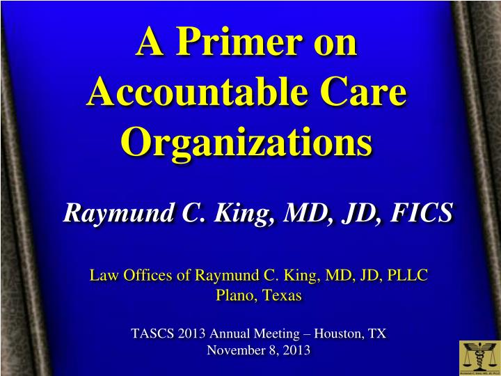 A primer on accountable care organizations