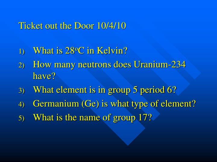 Ticket out the Door 10/4/10
