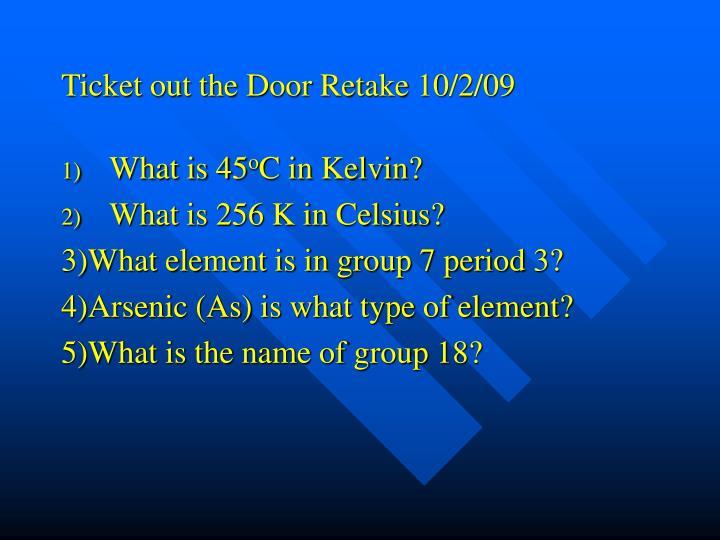 Ticket out the Door Retake 10/2/09
