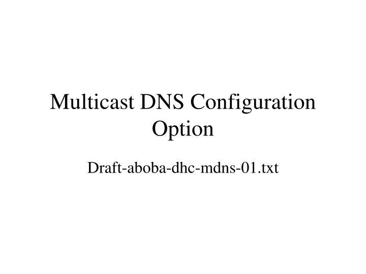 Multicast DNS Configuration Option