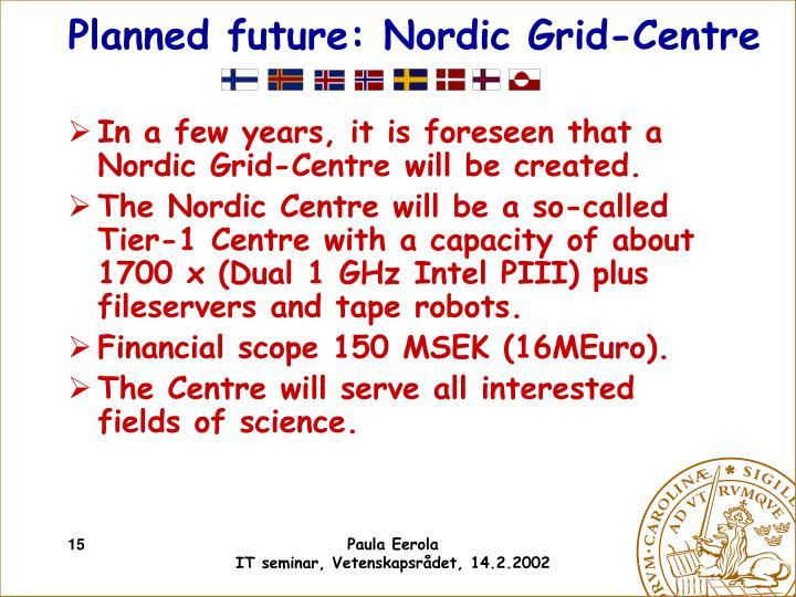 Planned future: Nordic Grid-Centre