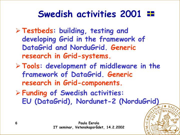 Swedish activities 2001