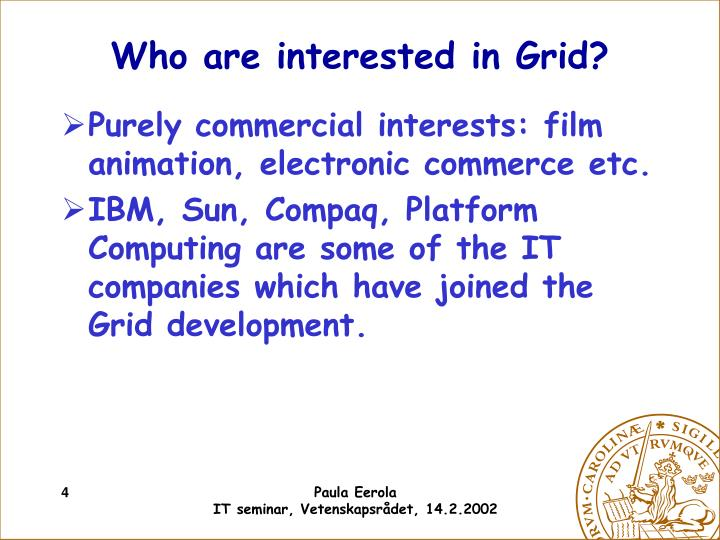 Who are interested in Grid?