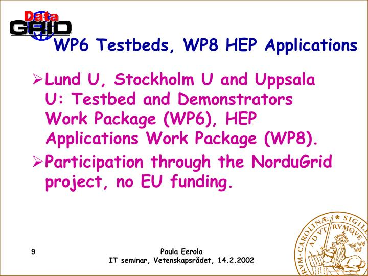 WP6 Testbeds, WP8 HEP Applications