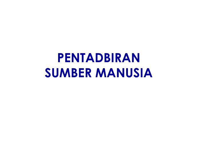 PENTADBIRAN SUMBER MANUSIA