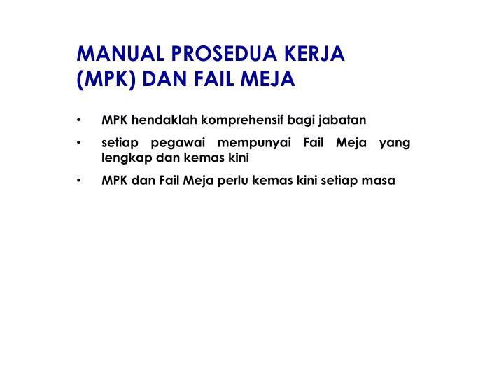 MANUAL PROSEDUA KERJA (MPK) DAN FAIL MEJA