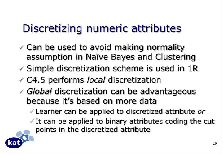 Discretizing numeric attributes