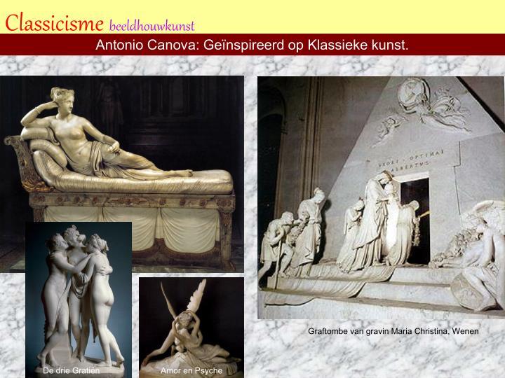 Antonio Canova: Geïnspireerd op Klassieke kunst.