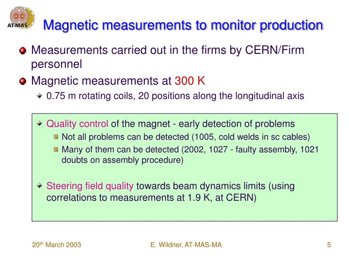 Magnetic measurements to monitor production
