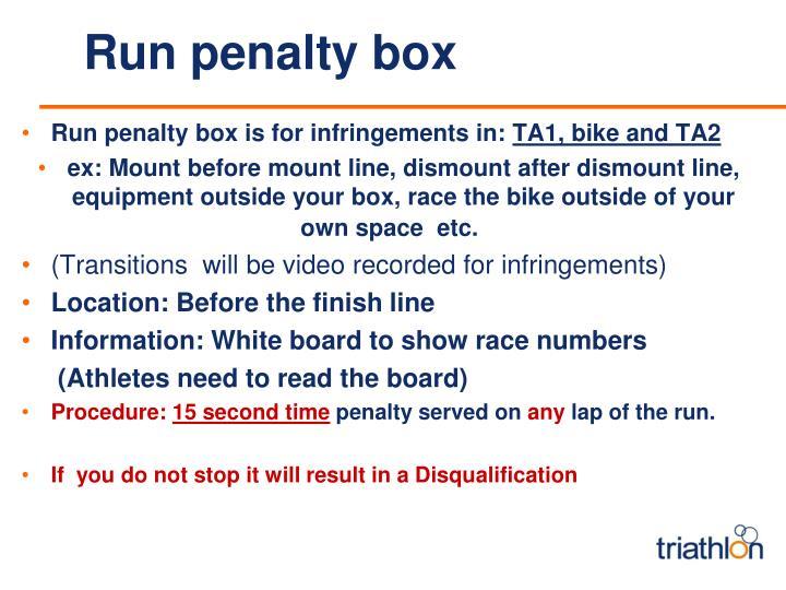 Run penalty box