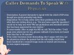caller demands to speak w ith physician