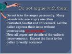 do not argue with them