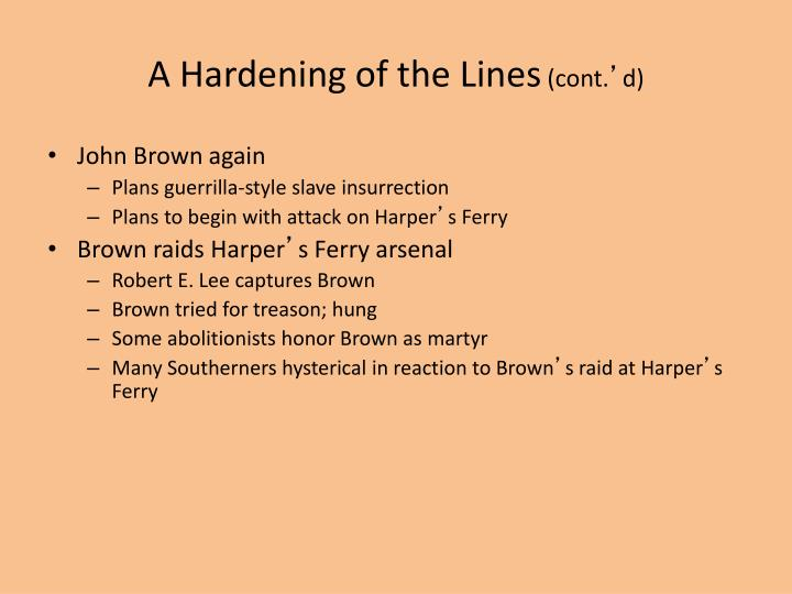 A Hardening of the Lines