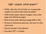 ugh paper what paper