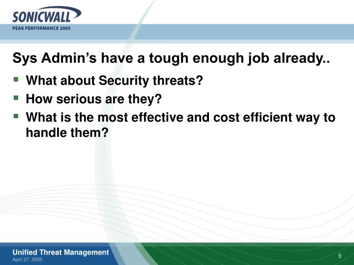 Sys Admin's have a tough enough job already..