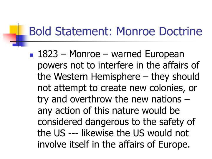 Bold Statement: Monroe Doctrine