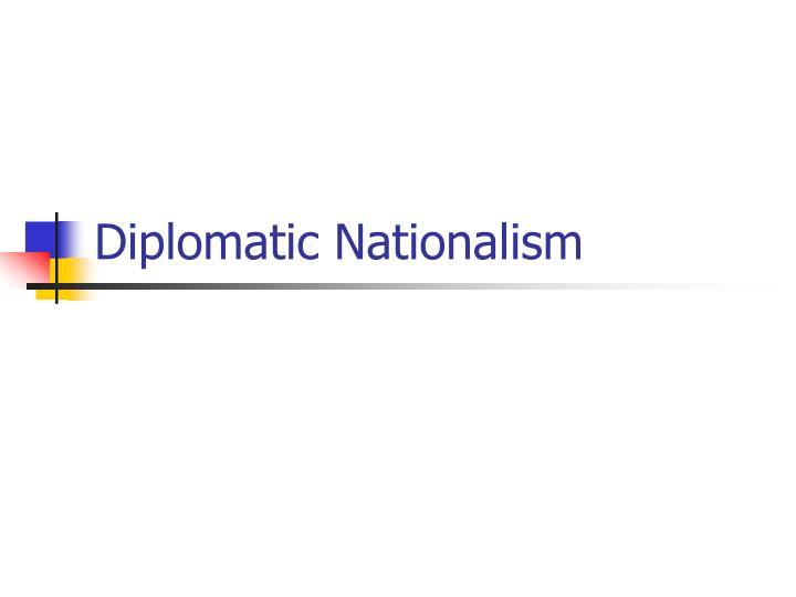 Diplomatic Nationalism