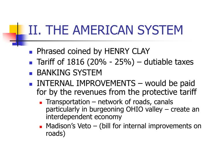 II. THE AMERICAN SYSTEM