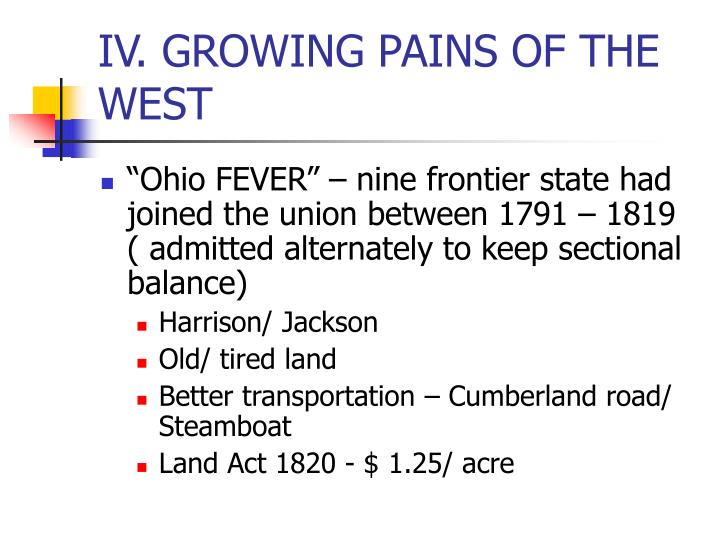IV. GROWING PAINS OF THE WEST