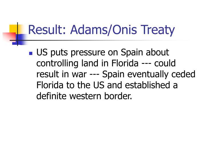 Result: Adams/Onis Treaty