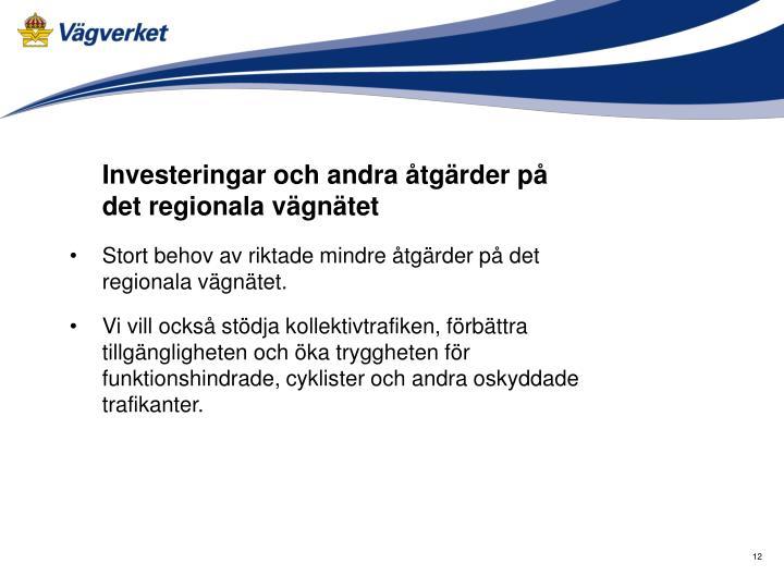 Investeringar och andra åtgärder på det regionala vägnätet