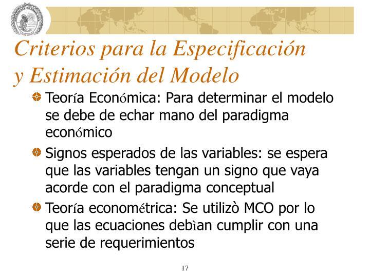 Criterios para la Especificación y Estimación del Modelo