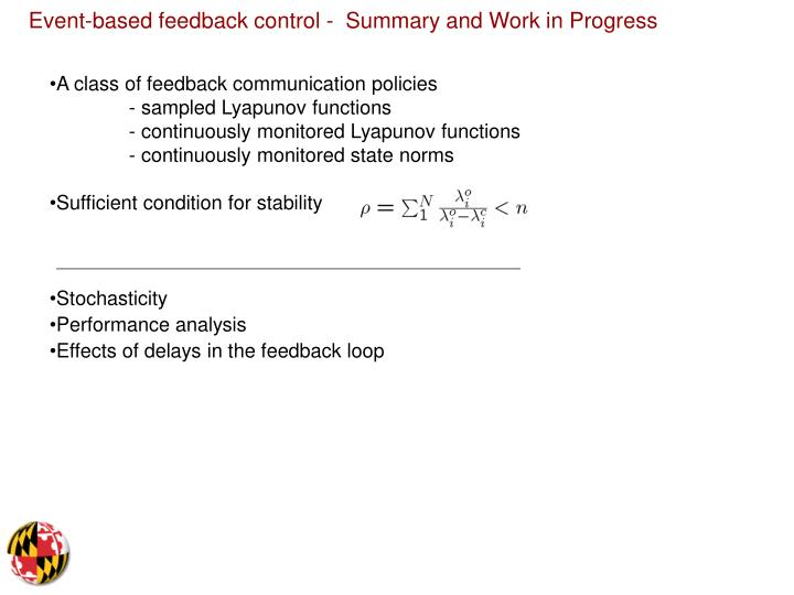 Event-based feedback control -  Summary and Work in Progress