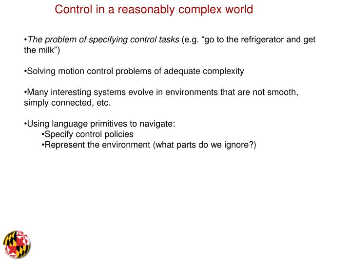 Control in a reasonably complex world