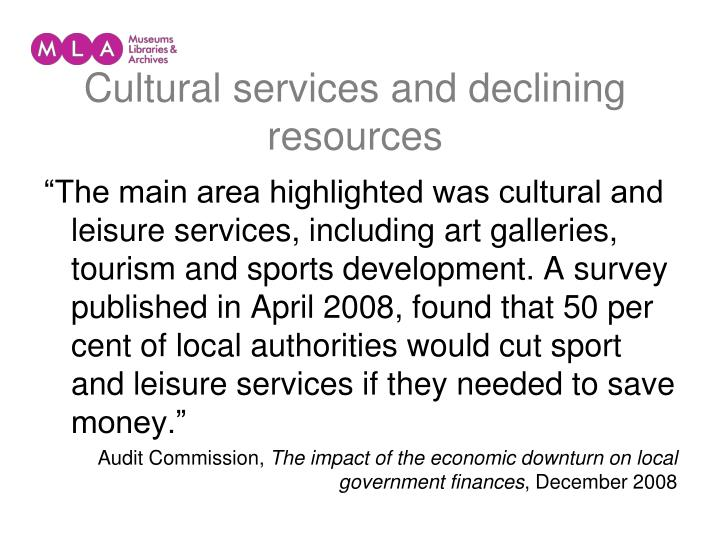 Cultural services and declining resources