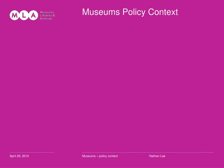 Museums Policy Context